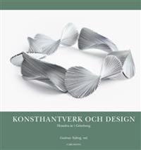 Konsthantverk och design - Barbro Ilvemo, Anna-Stina Lindén Ivarsson, Christian Björk, Josefin Kilner, Lisbet Ahmoff, Lena Boëthius, Lena Olson pdf epub