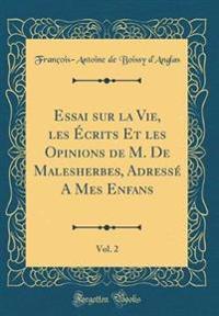 Essai sur la Vie, les Écrits Et les Opinions de M. De Malesherbes, Adressé A Mes Enfans, Vol. 2 (Classic Reprint)