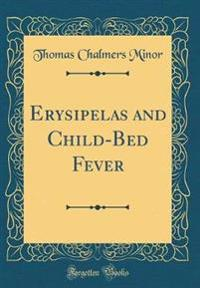 Erysipelas and Child-Bed Fever (Classic Reprint)