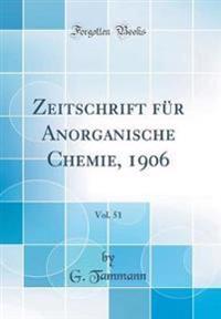 Zeitschrift für Anorganische Chemie, 1906, Vol. 51 (Classic Reprint)