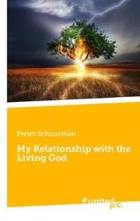 My Relationship with the Living God