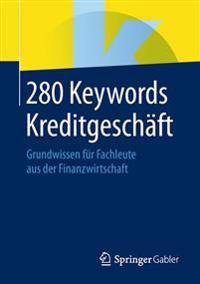 280 Keywords Kreditgeschäft: Grundwissen Für Fachleute Aus Der Finanzwirtschaft