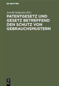 Patentgesetz Und Gesetz Betreffend Den Schutz Von Gebrauchsmustern