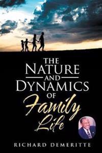 The Nature and Dynamics of Family Life