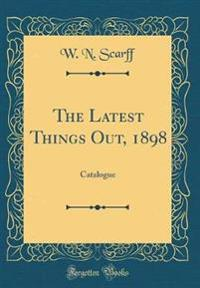 The Latest Things Out, 1898