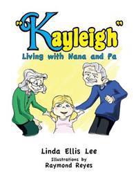 Kayleigh: Living with Nana and Pa