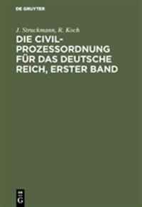 Die Civilproze ordnung F r Das Deutsche Reich, Erster Band