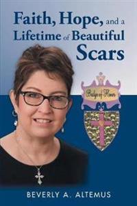 Faith, Hope, and a Lifetime of Beautiful Scars