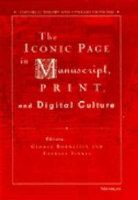 The Iconic Page in Manuscript, Print, and Digital Culture