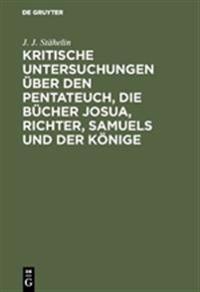 Kritische Untersuchungen Über Den Pentateuch, Die Bücher Josua, Richter, Samuels Und Der Könige