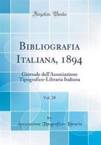 Bibliografia Italiana, 1894, Vol. 28