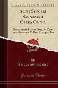 Actii Synceri Sannazarii Opera Omnia