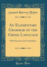 An Elementary Grammar of the Greek Language