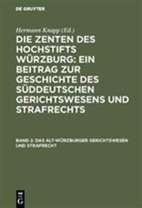 Das Alt-W rzburger Gerichtswesen Und Strafrecht