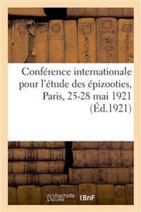 Conférence Internationale Pour l'Étude Des Épizooties, Paris, 25-28 Mai 1921