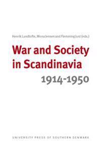 War and Society in Scandinavia 1914-1950