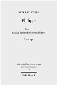 Philippi: Band 2: Katalog Der Inschriften Von Philippi