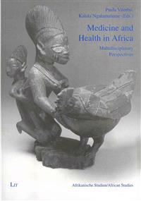 Medicine and Health in Africa: Multidisciplinary Perspectives