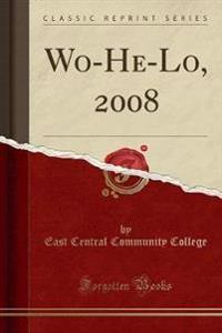 Wo-He-Lo, 2008 (Classic Reprint)
