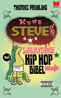 Kung Steves självlysande hip hop bibel - Thomas Fröhling pdf epub