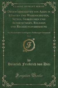 Denkwürdigkeiten von Asien in Künsten und Wissenschaften, Sitten, Gebräuchen und Alterthümern, Religion und Regierungsverfassung, Vol. 1