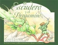 El Escudero y el Pergamino = The Squire and the Scroll