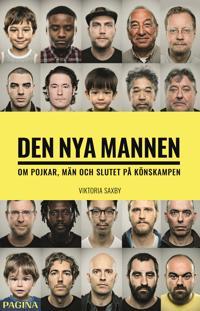 Den nya mannen : om pojkar, män och slutet på könskampen