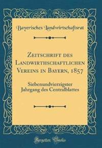 Zeitschrift des Landwirthschaftlichen Vereins in Bayern, 1857