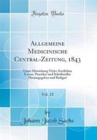 Allgemeine Medicinische Central-Zeitung, 1843, Vol. 12