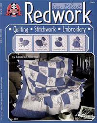 Redwork in Blue: Quilting Stitchwork Embroidery
