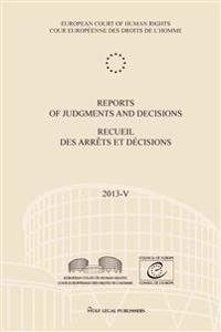 """Reports of Judgments and Decisions / Recueil Des Arrets Et Decisions. Volume 2013-V: Sindicatul """"pastorul Cel Bun"""" V. Romania - I.B. V. Greece - Gutsa"""