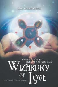 Contemplation of My Soul Diagonal of My Brain: Wizardy of Love