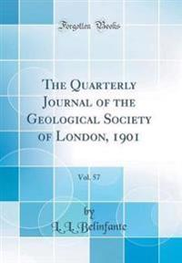 The Quarterly Journal of the Geological Society of London, 1901, Vol. 57 (Classic Reprint)