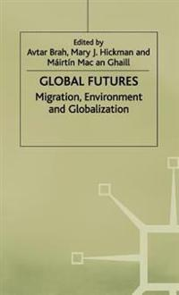 Global Futures: Migration, Environment and Globalization