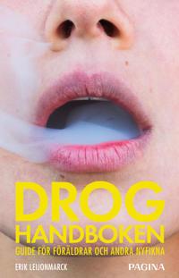 Droghandboken : guide för föräldrar och andra nyfikna
