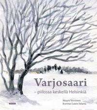 Varjosaari - piilossa keskellä Helsinkiä