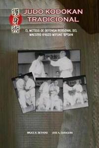 Judo Kodokan Tradicional. El M todo de Defensa Personal de Kyuzo Mifune 10 dan