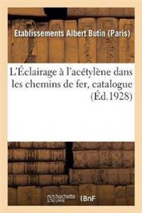 L' clairage   l'Ac tyl ne Dans Les Chemins de Fer, Catalogue