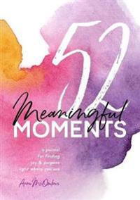 52 Meaningful Moments