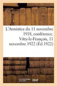 L'Armistice Du 11 Novembre 1918, Conf rence. Vitry-Le-Fran ois, 11 Novembre 1922