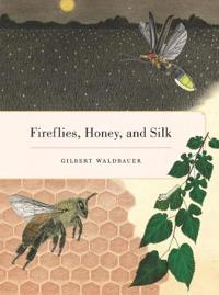 Fireflies, Honey, and Silk