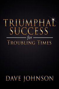 Triumphal Success for Troubling Times