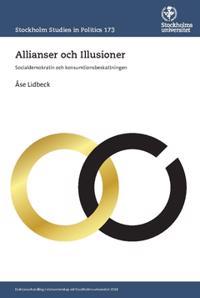 Allianser och Illusioner : Socialdemokratin och konsumtionsbeskattningen