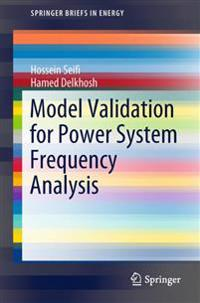 Model Validation for Power System Frequency Analysis