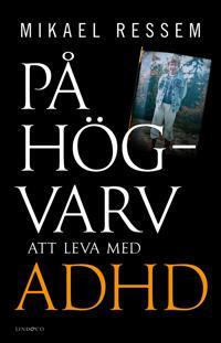 På högvarv : att leva med adhd - Mikael Ressem pdf epub