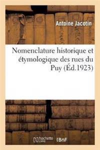 Nomenclature Historique Et  tymologique Des Rues Du Puy