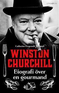 Winston Churchill : biografi över en gourmand