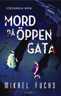 Mord på öppen gata - Mikael Fuchs pdf epub