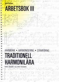 Traditionell harmonilära : harmonik, harmonisering, stämföring. Arbetsbok 3
