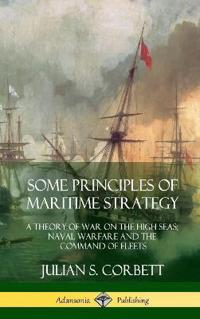 Some Principles of Maritime Strategy